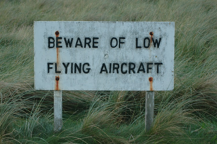 Beware of low flying aircraft